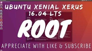 UBUNTU: How To ROOT Ubuntu Xenial Xerus 16.04 LTS #3