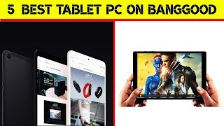 5 Best Tablet PC On Banggood 2019 | Best Product