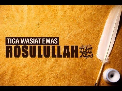 3 Wasiat Emas Baginda Rasulullah Shallallahu 'Alaihi Wa Sallam - Ustadz Muhammad Wujud