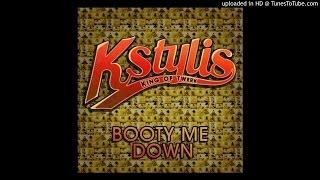 download lagu Kstylis - Booty Me Down Remix gratis