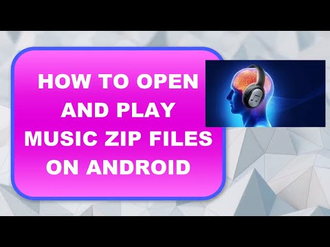 HOW TO OPEN AND PLAY MUSIC ZIP FILES ON ANDROID