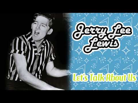 Jerry Lee Lewis - Lets Talk About Us
