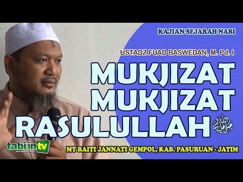 Mukjizat-Mukjizat Rasulullah - Ustadz Fuad Baswedan, M.Pd.I