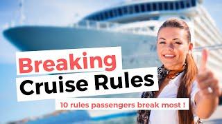 10 Rules Cruise Passengers Break Most Often !