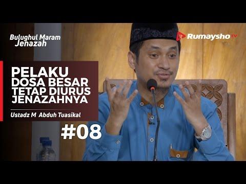 Bulughul Maram Jenazah (08) : Pelaku Dosa Besar Tetap Diurus Jenazahnya - Ustadz M Abduh Tuasikal