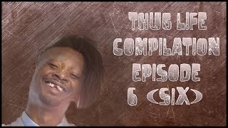 [Thug Life Compilation Episode 6] Video
