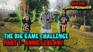 The Big Game Challenge | Part 1 | Annie LeBlanc