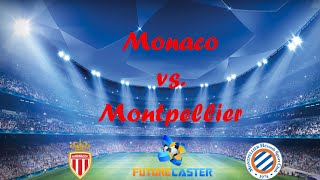 [Monaco vs. Montpellier Preview and Head to Head] Video