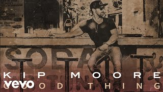 Kip Moore Good Thing