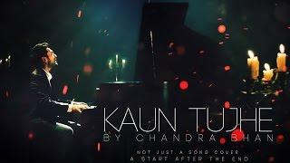 download lagu Kaun Tujhe Male Version - Chandra Bhan gratis