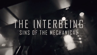 THE INTERBEING - Sins Of The Mechanical