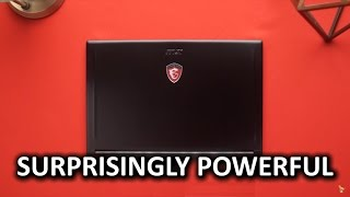 Thin, Powerful Gaming Laptop - MSI GS63VR Review