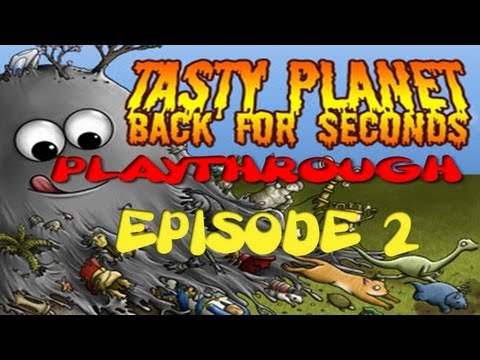 Tasty Planet Back For Seconds Playthrough - Episode 2