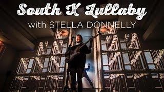 South X Lullaby: Stella Donnelly