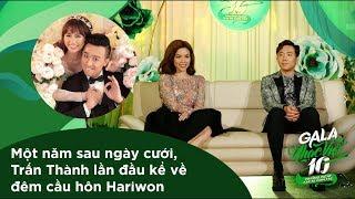 Một năm sau ngày cưới, Trấn Thành lần đầu kể về đêm cầu hôn Hariwon | Gala Nhạc Việt 10 (Official)