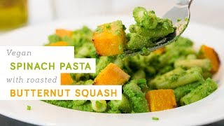 Spinach pasta with roasted butternut squash - vegan and easy to make