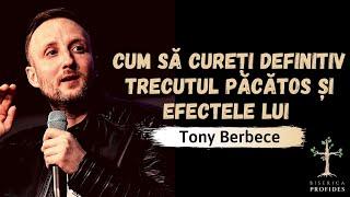 download lagu Toni Berbece: Cum sa cureți definitiv trecutul păcătos și efectele lui mp3