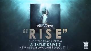Watch A Skylit Drive Rise video