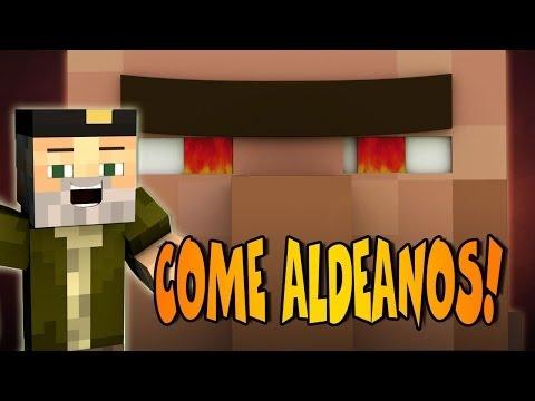 COME ALDEANOS!! MINECRAFT