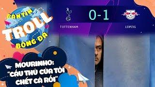 """Bản Tin Troll Bóng Đá 20/2: Mourinho: """"Cầu thủ của tôi chết cả rồi"""""""