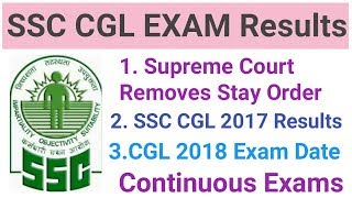 Supreme Court Removes Stay Order / SSC CGL 2017 Results / CGL 2018 Exam Date /