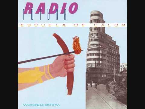 Radio Futura - La Escuela De Calor