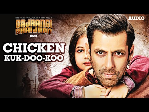 'Chicken KUK-DOO-KOO' Full AUDIO - Mohit Chauhan Palak Muchhal   Salman Khan   Bajrangi Bhaijaan