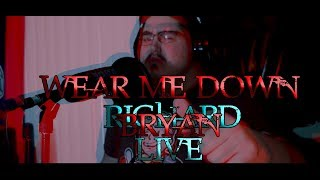 Wear Me Down(Live) - Bryan Richard Ft. Aithen(The Jokerr)