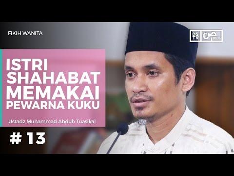 Fikih Wanita (13) : Istri Shahabat Menggunakan Pewarna Kuku -  Ustadz M Abduh Tuasikal