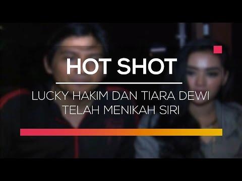 download lagu Lucky Hakim Dan Tiara Dewi Telah Menikah Siri - Hot Shot gratis