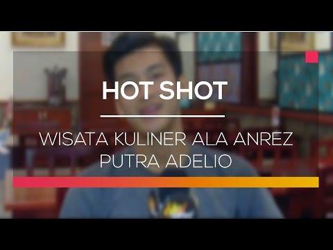 download lagu Wisata Kuliner Ala Anrez Putra Adelio - Hot Shot gratis