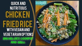 Nutritious, Tasty and Quick Chicken fried rice recipe, Vegan and Vegetarian options included