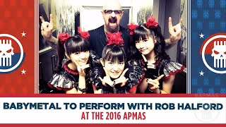 The 2016 APMAs Announces BABYMETAL and ROB HALFORD