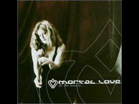 Mortal Love - Still It Has Only Just Begun