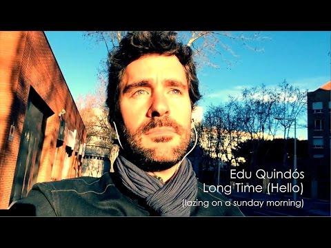 Edu Quindós - Long Time