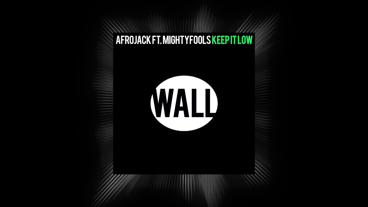 Afrojack feat MightyFools - Keep It Low