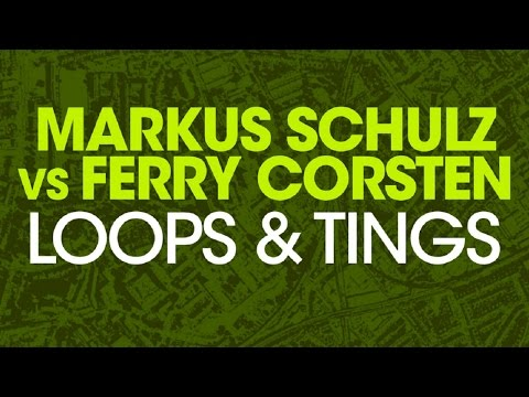 Markus Schulz vs Ferry Corsten – Loops & Tings (Extended Mix)