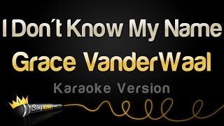 Download Lagu Grace VanderWaal - I Don't Know My Name (Karaoke Version) Gratis STAFABAND