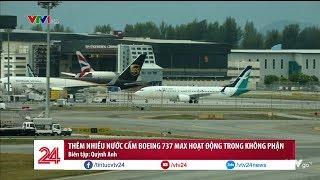 Thêm nhiều nước cấm Boeing 737 Max | VTV24