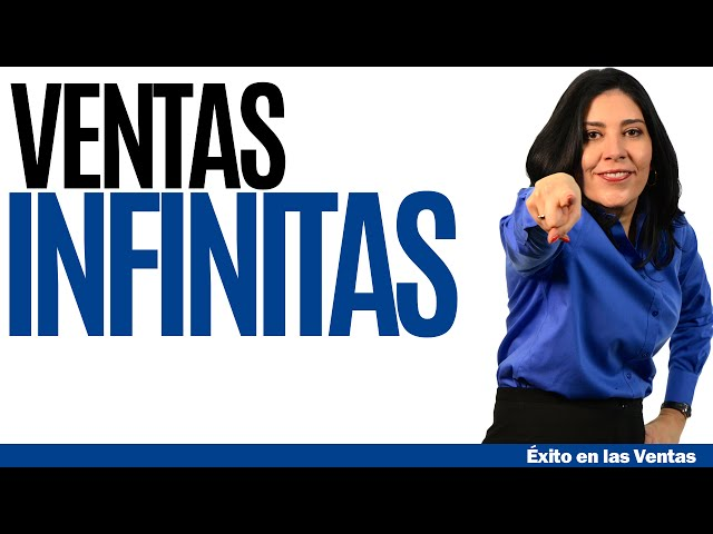 CURSO DE VENTAS III: Desarrolla Ambición para las Ventas Infinitas