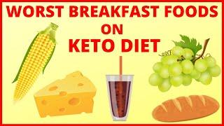 7 Worst Breakfast Foods on a KETO DIET