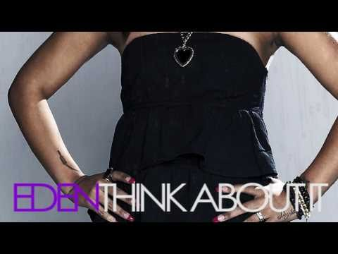Eden - Think About It (Produced by Rudimental Records)
