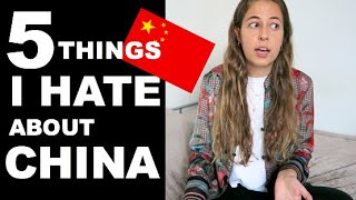 5 things I HATE about living in CHINA