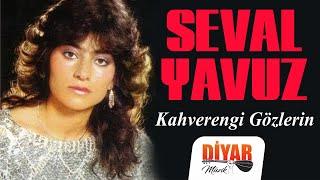 Seval Yavuz - Kahverengi Gözlerin (Official Audio)