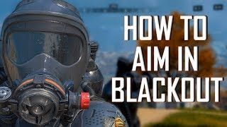 How To Aim In Blackout! (Get Better Aim)