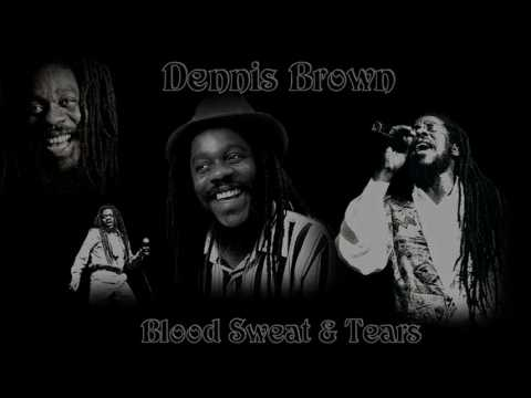 Dennis Brown - Blood Sweat & Tears