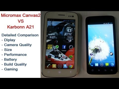 Micromax A110 Canvas 2 VS Karbonn A21 Detailed Comparison- Which Is The Right Phone For You?