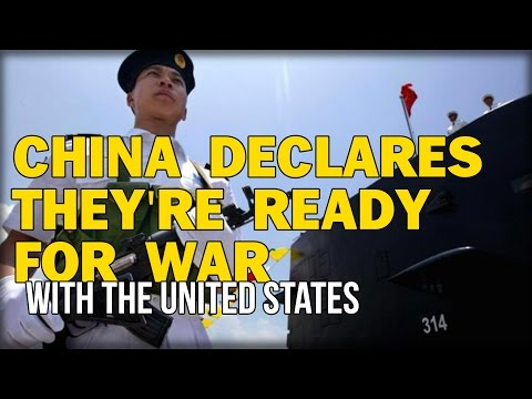 CHINA DECLARES THEY'RE READY FOR WAR WITH THE UNITED STATES