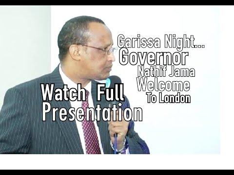 Garissa Night   Governor  Nathif Jama Adam - Full Presentation in London   ABADIASKARITUBE