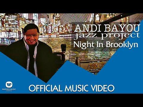 download lagu Andi Bayou - Night In Brooklyn gratis